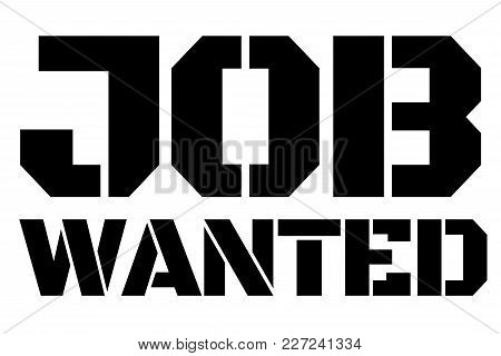 Job Wanted Typographic Stamp. Typographic Sign, Badge Or Logo.