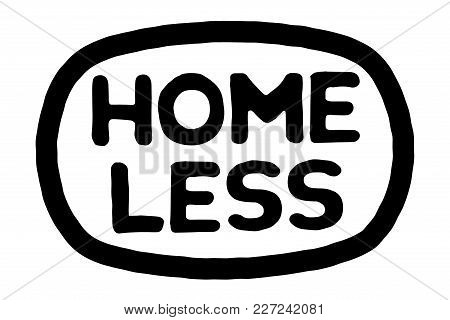 Homeless Typographic Stamp. Typographic Sign, Badge Or Logo