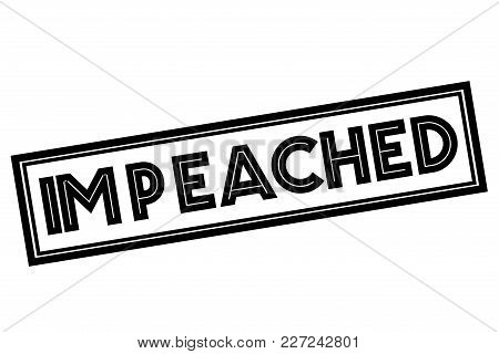 Impeached Typographic Stamp. Typographic Sign, Badge Or Logo