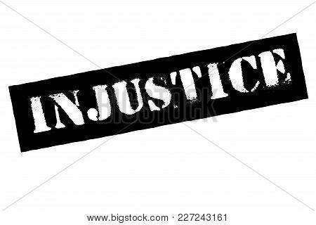 Injustice Typographic Stamp. Typographic Sign, Badge Or Logo