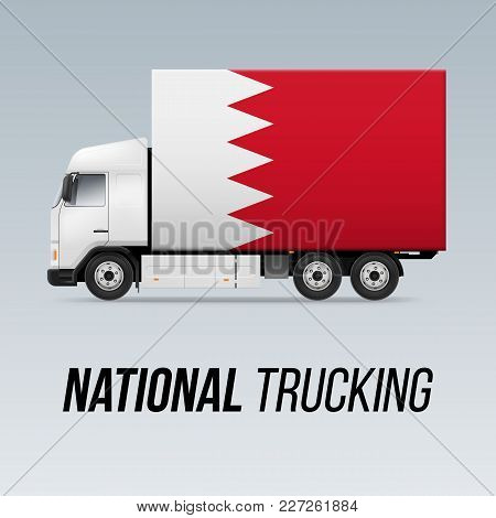 Symbol Of National Delivery Truck With Flag Of Bahrain. National Trucking Icon And Bahraini Flag