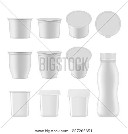 Natural Yogurt Vector Realistic Package Mockup Set. White Blank Plastic Containers For Dessert, Yogu