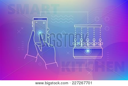 Vector Illustration Of Hands Using Smartphone To Control Smart Mini Garden On Colorful Background.