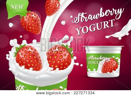 Natural Yogurt, Vector Realistic Illustration. Healthy Dairy Product With Fresh And Ripe Strawberry,