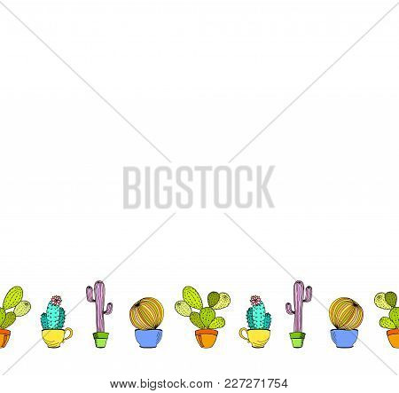 Vector Cacti Flower Background. Seamless Border With Cactus In Pot. Cartoon Hand Drawn Cactus