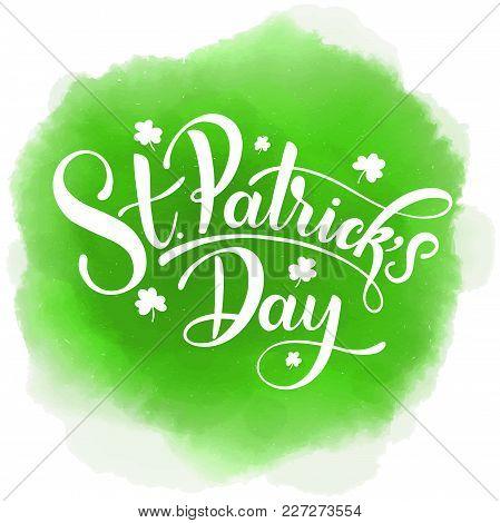 Happy Saint Patrick's Day Vector Illustration. Irish Celebration Design. Hand Drawn Badge With Shamr