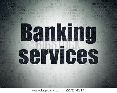 Banking Concept: Painted Black Word Banking Services On Digital Data Paper Background