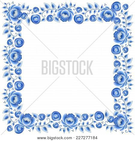 Blue Flowers Floral Russian Porcelain Square Frame With Beautiful Folk Ornament. Vector Illustration