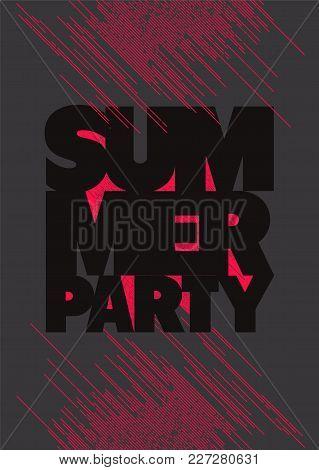 Summer Party Typographic Grunge Poster Design. Vector Illustration.
