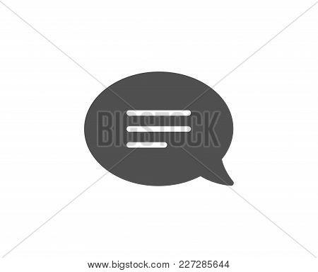 Chat Simple Icon. Speech Bubble Sign. Communication Or Comment Symbol. Quality Design Elements. Clas