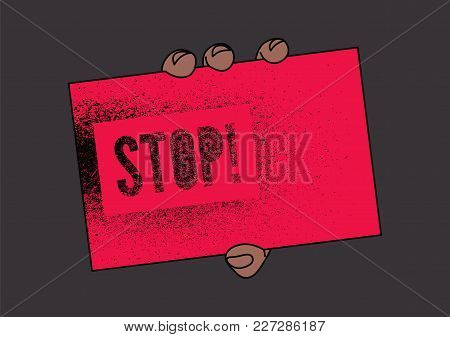 Stop! Typographic Retro Grunge Splash Stencil Protest Poster. Hand Holding A Tablet With An Inscript