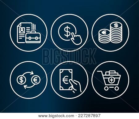 Set Of Buy Currency, Currency Exchange And Finance Icons. Vacancy, Add Products Signs. Money Exchang