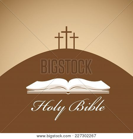 Vector Banner With Calligraphic Inscription Holy Bible, With A Picture Of A Book And Three Crosses O