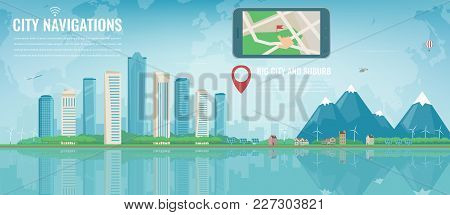 Smart City Navigation. Big City And Suburb. Tablet With City Location. Modern City Background. Vecto