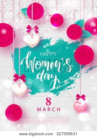 8 March Happy Womens Day Festive Card. Beautiful Background With Garland Of Hearts, Flowers And Bows