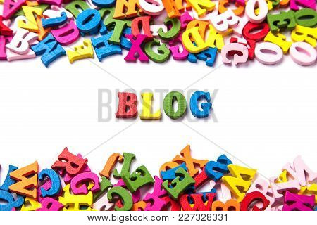 Color Letters Of The Alphabet And The Word Blog Isolated On White Background