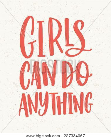 Girls Can Do Anything Hand Lettering Written With Red Letters On Light Background. Inscription Handw