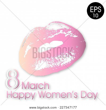 8 March. Woman Lips Isolated Vector Illustration With Text Happy Women's Day