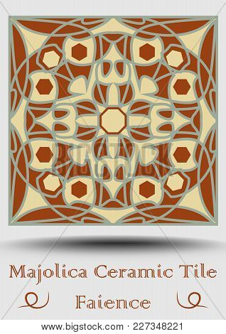 Faience Tile. Decorative Ceramic Tile In Beige, Olive Green And Red Terracotta. Vintage Style Majoli