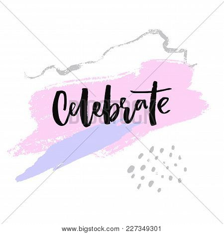Celebrate Word On Abstract Pink And Violet Brush Stroke. Greeting Card Minimalism Design