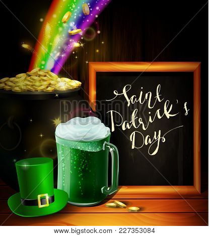 St. Patrick S Day Vector Greeting Card With Green, Hat, Beer Mug Cauldron And Chalkboard On Wooden B