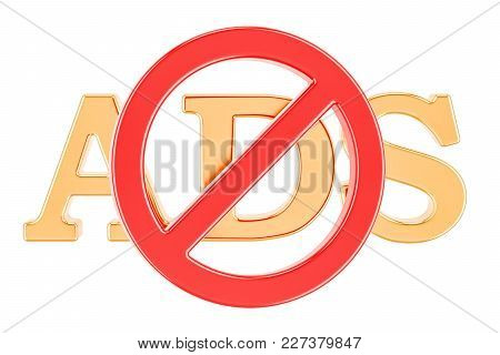 Forbidden Sign With Ads Text, 3d Rendering Isolated On White Background