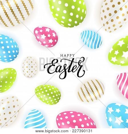 Happy Easter Vector Illustration With Calligraphic Greeting. Easter Eggs.