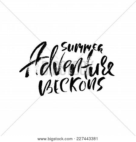 Summer Adventure Beckons. Typography Poster. Modern Brush Lettering. Calligraphy Print. Vector Illus