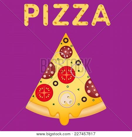 Pizza Slice. The Word Pizza With A Cheesy Texture. Illustration For Advertisement, Web Sites, Flyer,