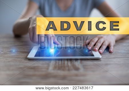 Advice Text On Virtual Screen. Business Technology And Internet Concept