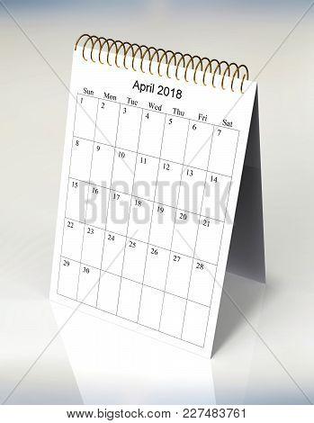 The Original Calendar For April, 2018.  The Beginning Of Week - Sunday