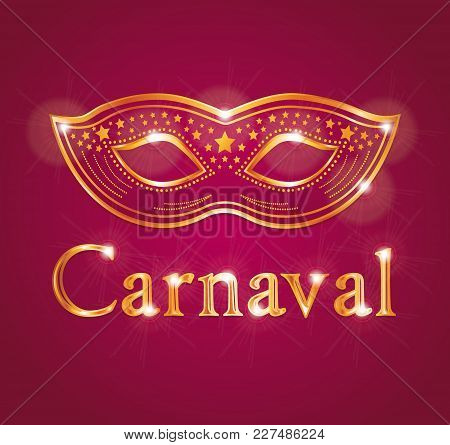 Beautiful Vector Carnival Illustration With Venetian Mask. Red And Gold. French Or Spanish Text.