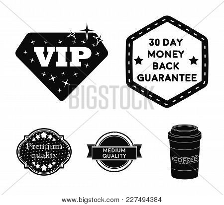 Money Back Guarantee, Vip, Medium Quality, Premium Quality.label, Set Collection Icons In Black Styl