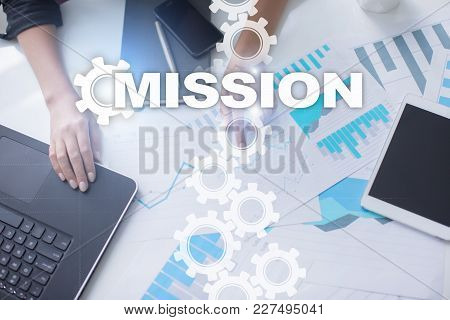 Mission Concept On The Virtual Screen. Business Concept