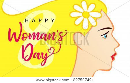 8 March Happy Womans Day Beautiful Woman Greeting Card. Vector Illustration For The International Wo