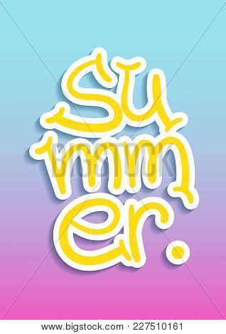 Summer Lettering. Vector Postcard With Summer Word Over It, Doodle Cartoon Style With Shadow