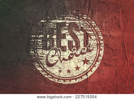 Abstract Stamp. Graphic Design Element. Distressed Grunge Texture. The Best Choice Text