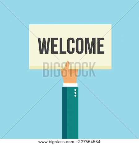 Hand Holding Placard With Text Welcome. Vector Stock.