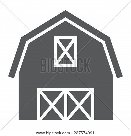 Farm Barn Glyph Icon, Farming And Agriculture, Farm Hangar Sign Vector Graphics, A Solid Pattern On