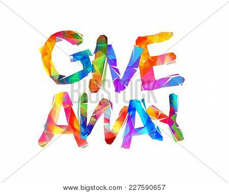 Giveaway. Social Media Icon. Vector Inscription Of Triangular Letters