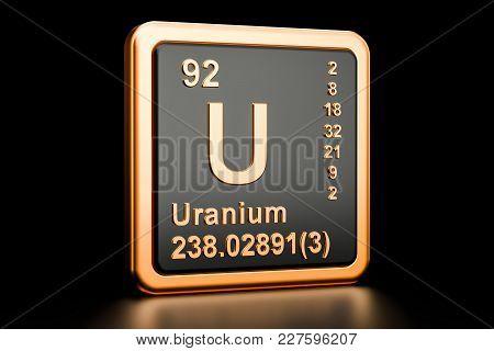 Uranium U, Chemical Element. 3d Rendering Isolated On Black Background