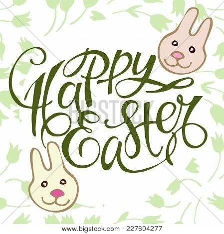 Greeting Card With Bunny With Wreath And Text: Happy Easter. Hand Drawn Illustration With Paschal Le