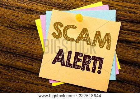 Conceptual Hand Writing Text Caption Inspiration Showing Scam Alert. Business Concept For Fraud Warn
