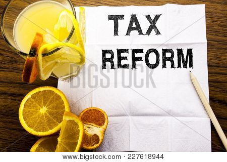 Conceptual Text Caption Showing Tax Reform. Concept For Government Change In Taxes Written On Tissue