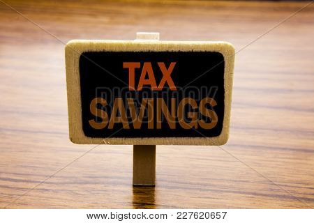 Conceptual Hand Writing Text Caption Inspiration Showing Tex Savings . Business Concept For Tax Savi