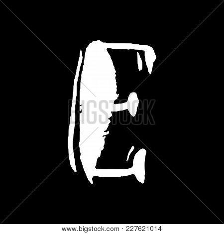 Letter E. Handwritten By Dry Brush. Rough Strokes Textured Font. Vector Illustration. Grunge Style V