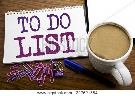 Hand Writing Text Caption Inspiration Showing To Do List. Business Concept For Plan Lists Remider Wr