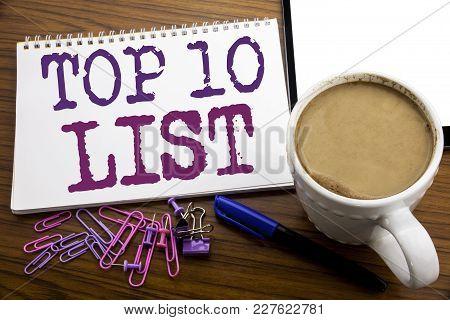 Hand Writing Text Caption Inspiration Showing Top 10 Ten List. Business Concept For Success Ten List