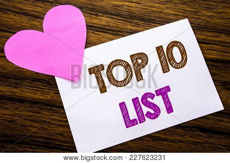 Conceptual Hand Writing Text Showing Top 10 Ten List. Concept For Success Ten List Written On Sticky