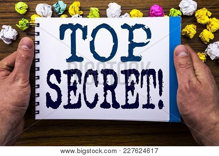 Writing Text Showing Top Secret. Business Concept For Military Top Secret Written Notepad Notebook B
